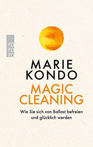 Preisvergleich Produktbild Magic Cleaning: Wie Sie sich von Ballast befreien und glücklich werden