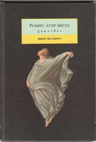 Pompéi XVIIIe siècle: Gouaches : Musée du Louvre