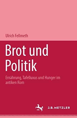 Antike Brot (Brot und Politik: Ernährung, Tafelluxus und Hunger im antiken Rom)