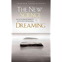 The New Science of Dreaming (Praeger Perspectives)