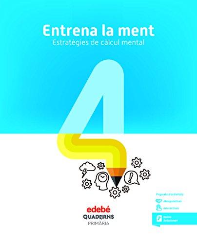 ENTRENA LA MENT. ESTRATÈGIES DE CÀLCUL MENTAL 4