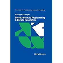 Object-Oriented Programming: A Unified Foundation
