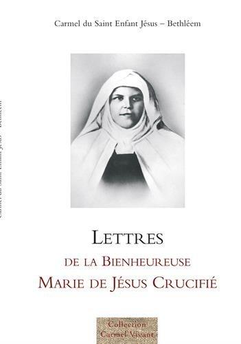 Lettres de la bienheureuse Marie de Jésus Crucifié par Marie de Jésus-Crucifié, Carmel du Saint Enfant Jésus