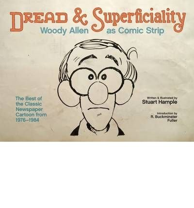 Dread and Superficiality: Woody Allen as Comic Strip (Hardback) - Common