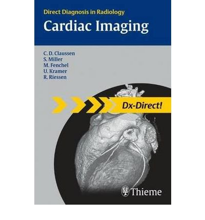 [(Cardiac Imaging: Direct Diagnosis in Radiology)] [Author: Claus Claussen] published on (September, 2007)