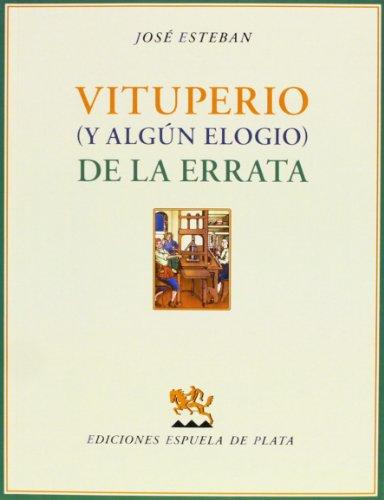 Vituperio (y Algún Elogio) De La Errata (Gallardo) por José Esteban