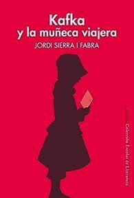 Kafka y la muñeca viajera par Jordi Sierra i Fabra