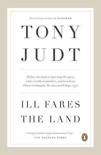 Ill Fares the Land por Professor of History Tony Judt