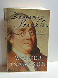 Benjamin Franklin An American Life by Walter Isaacson (2003-08-02)