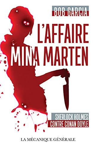 L'Affaire Mina Marten - Sherlock Holmes contre Conan Doyle par Bob Garcia