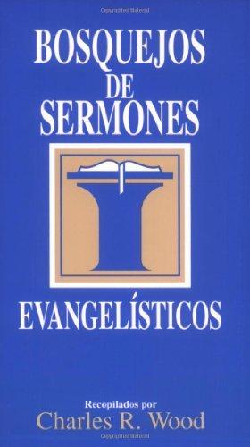 Bosquejos de sermones: Evangelísticos (Bosquejos de sermones Wood) por Charles R. Wood