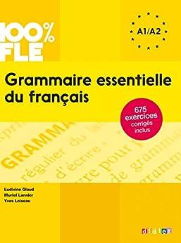 Grammaire essentielle du français niv. A1 A2 - Ebook (Grammaire essentielle du français - A2) (French Edition)