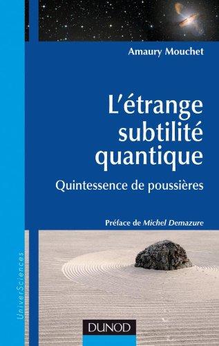 L'étrange subtilité quantique - Quintessence de poussières