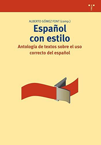 Español Con Estilo. Antología De Textos Sobre El Uso Correcto Del Español (Biblioteconomía y Administración cultural) por Alberto Gómez Font