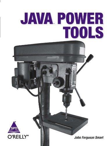 Java Power Tools by John Ferguson Smart (2008-12-01)