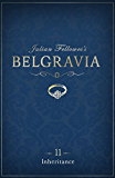 Julian Fellowes's Belgravia Episode 11: Inheritance (Julian Fellowes's Belgravia Series) (English Edition)