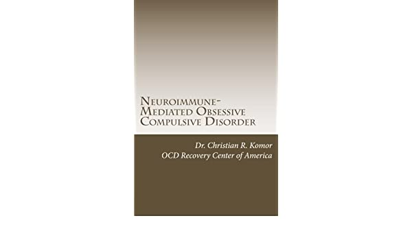 Neuroimmune-Mediated Obsessive Compulsive Disorder