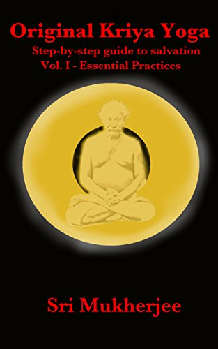 Original Kriya Yoga Volume I: Step-by-step Guide to Salvation (English Edition)