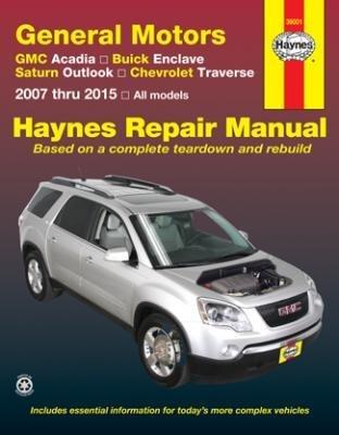Descargar Libro Haynes Repair Manuals GM: Acadia, '07-'15, Enclave, '08-'15, Outlook, '07-'10 & (38001) by Haynes Repair Manuals de Unknown