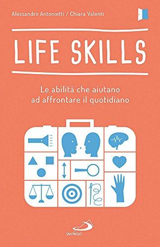 Life skills. Le abilit che aiutano ad affrontare il quotidiano