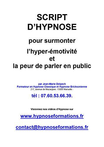 Pour surmonter l'hyper-émotivité et la peur de parler en public par Jean-Marie Delpech