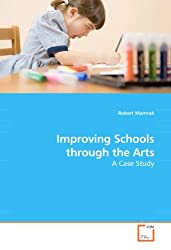 Improving Schools through the Arts: A Case Study