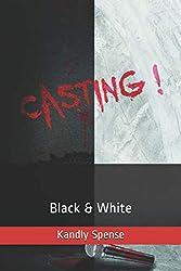 Casting!: Black & White