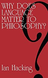 Why Does Language Matter to Philosophy? by Ian Hacking (1975-10-23)