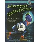 [( Adventure Underground )] [by: John Wooden] [Jan-2006]