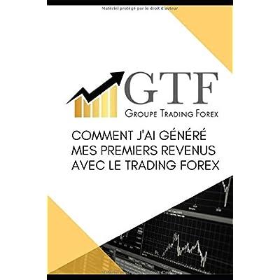 Comment j'ai généré mes premiers revenus avec le trading Forex: Apprenez la stratégie qui m'a permis d'être rentable