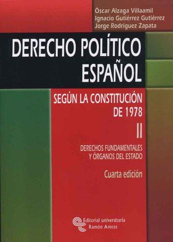 Derecho político español según la Constitución de 1978: Derecho político español: Derechos fundamentales y órganos del Estado: 2 (Manuales) por Óscar Alzaga Villaamil