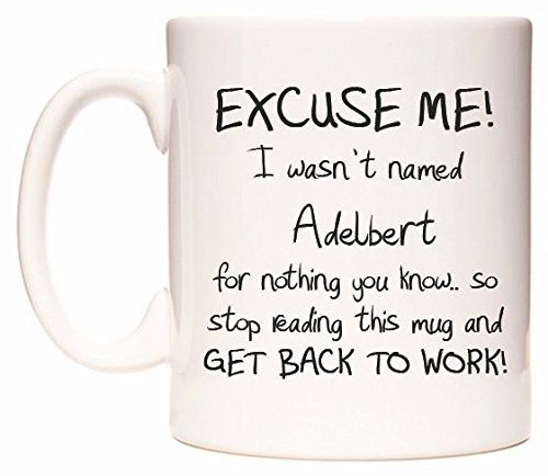 EXCUSE ME! I wasn't named Adelbert for nothing you know.. Becher von WeDoMugs