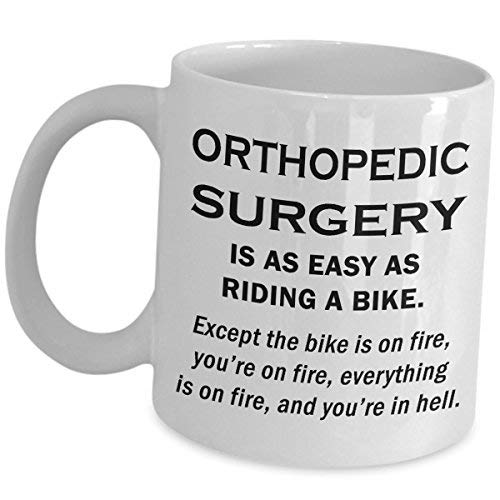 Orthopedic Surgeon Funny Gifts Ideas Orthopaedic Surgery Is As Easy As Riding A Bike On Fire