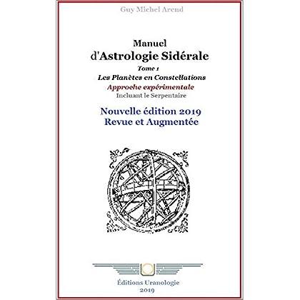 Manuel d'Astrologie Sidérale, Tome 1: Planètes et constellations.