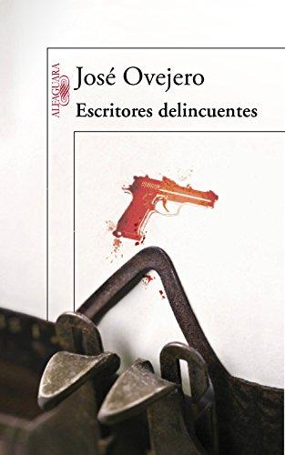Escritores delincuentes (HISPANICA) por José Ovejero