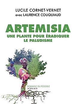 Artemisia: Une plante accessible à tous pour éradiquer le paludisme (Domaine du possible)