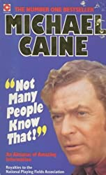 Not Many People Know That: Michael Caine's Almanac of Amazing Information (Coronet Books) by Michael Caine (1986-10-01)
