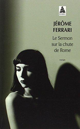 Le sermon sur la chute de Rome (Prix Goncourt 2012) (Babel) por Jerome Ferrari