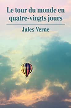 Le tour du monde en quatre-vingts jours (French Edition) von [Verne, Jules]