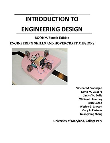 Introduction to Engineering Design: Book 9, 4th Edition: Engineering Skills and Hovercraft Missions