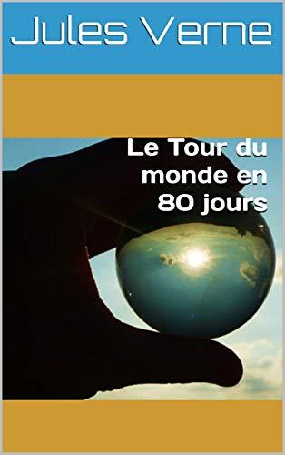 Le Tour du monde en 80 jours par Jules  Verne