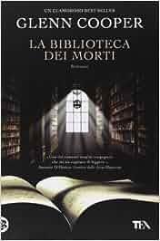 La biblioteca dei morti: Amazon.it: Glenn Cooper: Libri