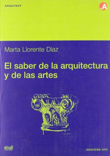 El saber de la arquitectura y de las artes (Arquitext) por Marta Llorente Díaz