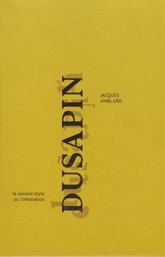 Pascal Dusapin : L'intonation ou le secret par Jacques Amblard