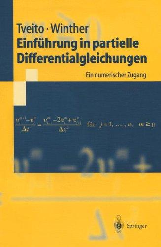 Einführung in Partielle Differentialgleichungen: Ein Numerischer Zugang (Springer-Lehrbuch) (German Edition)