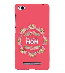 FUSON Love You Mom Mummy 3D Hard Polycarbonate Designer Back Case Cover for Xiaomi Mi 4i :: Xiaomi Redmi Mi 4i