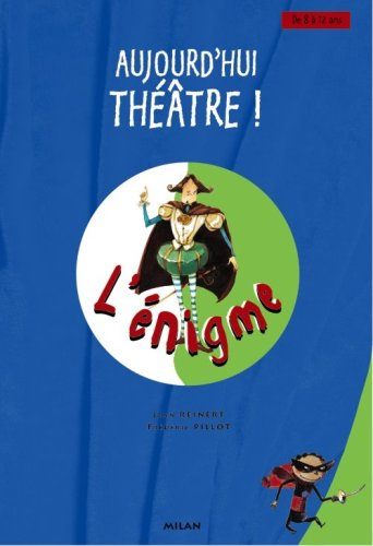 Aujourd'hui théâtre ! L'énigme par Jean Reinert, Frédéric Pillot