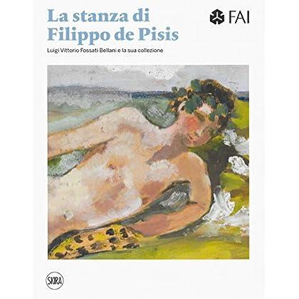 La Stanza Di Filippo De Pisis. Luigi Vittorio Fossati E La Sua Collezione. Ediz. Italiana E Inglese