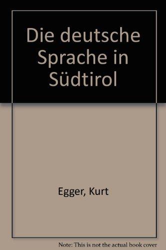 Die deutsche Sprache in Südtirol: Einheitssprache und regionale Vielfalt