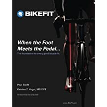 When the Foot Meets the Pedal...: The foundation for every good bicycle fit